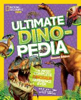 Ultimate Dinosaur Dinopedia, 2nd Edition by Don Lessem
