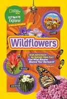 Ultimate Explorer Field Guide: Wildflowers by Libby Romero