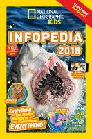 National Geographic Kids Infopedia 2018 by National Geographic Kids