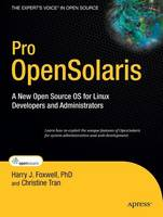 Pro OpenSolaris A New Open Source OS for Linux Developers and Administrators by Harry Foxwell, Hung Tran