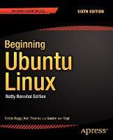 Beginning Ubuntu Linux Natty Narwhal Edition by Emilio Raggi, Keir Thomas, Van Vugt Sander