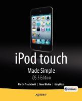 iPod touch Made Simple, iOS 5 Edition by Martin Trautschold, Rene Ritchie