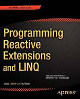 Programming Reactive Extensions and LINQ by Jesse Liberty, Paul Betts