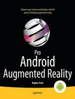 Pro Android Augmented Reality by Raghav Sood, Kyle Roche, Chris Chiappone, Frank LoVecchio