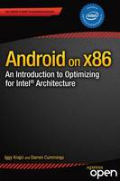 Android on x86 An Introduction to Optimizing for Intel Architecture by Iggy Krajci, Darren Cummings