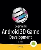 Beginning Android 3D Game Development by Robert Chin