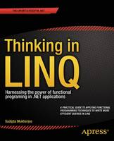 Thinking in LINQ Harnessing the Power of Functional Programming in .NET Applications by Sudipta Mukherjee