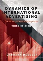 Dynamics of International Advertising Theoretical and Practical Perspectives by Barbara Mueller