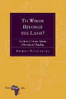 To Whom Belongs the Land? Leviticus 25 in an African Liberationist Reading by Ndikho Mtshiselwa