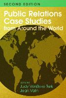 Public Relations Case Studies from Around the World (2nd Edition) by Judy VanSlyke Turk