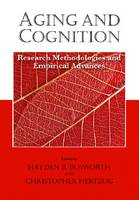 Aging and Cognition Research Methodologies and Empirical Advances by