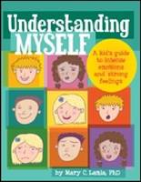 Understanding Myself A Kid's Guide to Intense Emotions and Strong Feelings by Mary Lamia