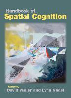 Handbook of Spatial Cognition by David Walter