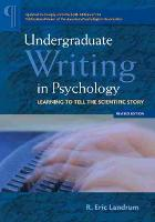 Undergraduate Writing in Psychology Learning to Tell the Scientific Story by Ronald Eric Landrum