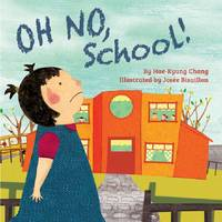 Oh No, School! by Hae-Kyung Chang