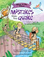What to Do When Mistakes Make You Quake A Kid's Guide to Accepting Imperfection by Claire A. B. Freeland, Jacqueline B. Toner