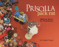Priscilla Pack Rat Making Room for Friendship by Claudine Crangle