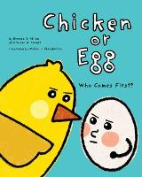 Chicken or Egg Who Comes First? by Brenda S. Miles, Susan D. Sweet