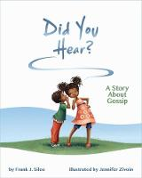 Did You Hear? A Story About Gossip by Frank J. Sileo