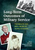 Long-Term Outcomes of Military Service The Health and Well-Being of Aging Veterans by Avron Spiro
