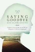 Saying Goodbye by Zoe Clark-Coates