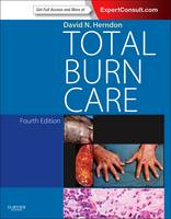Total Burn Care Expert Consult - Online and Print by David N. Herndon