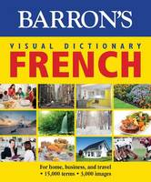 Barron's Visual Dictionary: French For Home, Business, and Travel by PONS Editorial Team