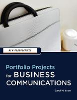 New Perspectives Portfolio Projects for Business Communication by Carol (Capilano College) Cram