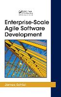Enterprise-scale Agile Software Development by James Schiel