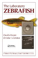 The Laboratory Zebrafish by Claudia Harper, Christian Lawrence
