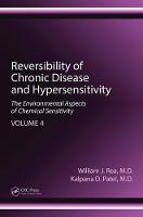 Reversibility of Chronic Disease and Hypersensitivity The Environmental Aspects of Chemical Sensitivity by William J. Rea, Kalpana D. Patel