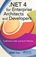 .NET 4 for Enterprise Architects and Developers by Sudhanshu (Infosys Ltd., Hinjewadi, Pune, India) Hate, Suchi (Infosys Ltd., Hyderabad, India) Paharia
