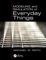 Modeling and Simulation of Everyday Things by Michael W. (Hawkeye Community College, Iowa, USA) Roth
