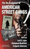 The Re-Evolution of American Street Gangs by Dale L. (National University- Los Angeles) June