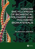 Concise Encyclopedia of Biomedical Polymers and Polymeric Biomaterials by Munmaya Mishra