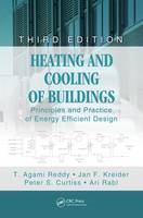 Heating and Cooling of Buildings Principles and Practice of Energy Efficient Design by T. Agami Reddy, Jan F. Kreider, Peter S. Curtiss, Ari Rabl