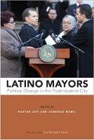Latino Mayors Political Change in the Postindustrial City by Marion Orr, Domingo Morel, Luis Ricardo Fraga