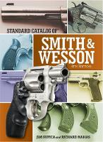Standard Catalog of Smith & Wesson by Jim Supica, Richard Nahas