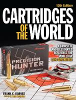 Cartridges of the World A Complete and Illustrated Reference for Over 1500 Cartridges by W. Todd Woodard