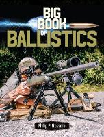 Big Book of Ballistics by Philip P. Massaro