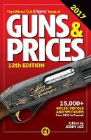 Official Gun Digest Book of Guns & Prices 2017 by Jerry Lee