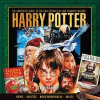 Harry Potter - The Unofficial Guide to the Collectibles of Our Favorite Wizard by Eric Bradley