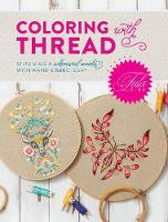 Tula Pink Coloring with Thread Stitching a Whimsical World with Hand Embroidery by Tula Pink