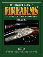 2018 Standard Catalog of Firearms The Collector's Price & Reference Guide by Jerry Lee