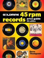 Goldmine 45 RPM Records Price Guide by Dave Thompson