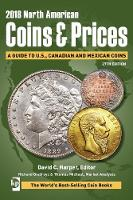 2018 North American Coins & Prices A Guide to U.S., Canadian and Mexican Coins by David Harper