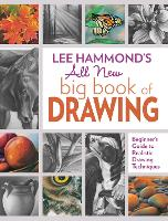 Lee Hammond's All New Big Book of Drawing Beginner's Guide to Realistic Drawing Techniques by Lee Hammond