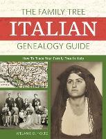 The Family Tree Italian Genealogy Guide by Mary D. Holtz
