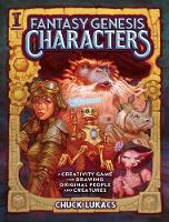 Fantasy Genesis Characters A creativity game for drawing original people and creatures by C. Lukacs