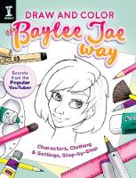 Draw and Color the Baylee Jae Way Characters, Clothing and Settings Step by Step by Jae Baylee